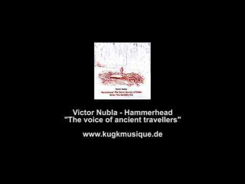 The Voice Of Ancient Travellers by Victor Nubla; CD: Hammerhead