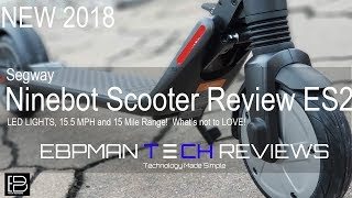 New 2018 Segway Ninebot ES2 Scooter Review