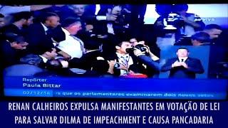 Renan Calheiros expulsa manifestantes em votação de lei para salvar Dilma de impeachmen...