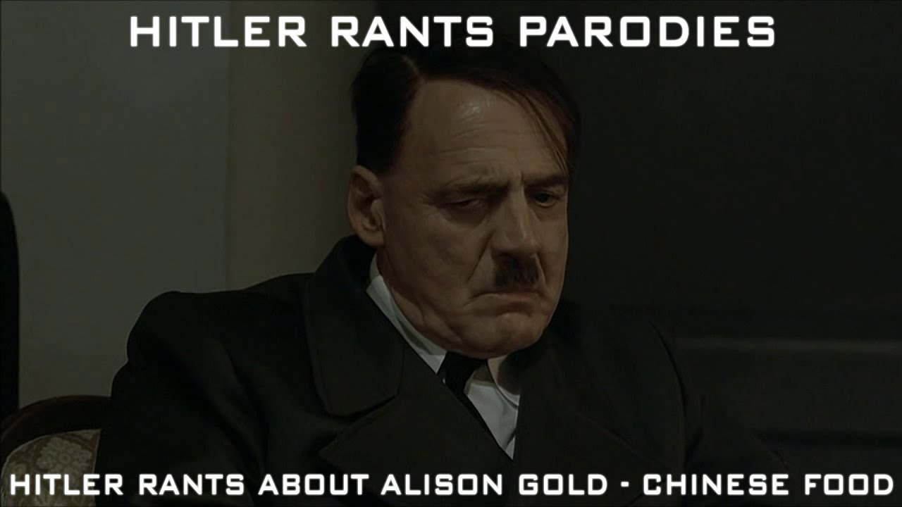 Hitler rants about Alison Gold - Chinese Food