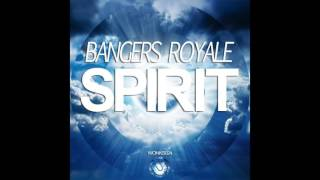 [OUT NOW] Bangers Royale - Spirit (Original Mix)