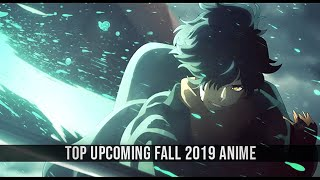 Top Upcoming Fall 2019 Anime (Final Ver.)
