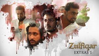 Zulfiqar | Extras 1 | 2016