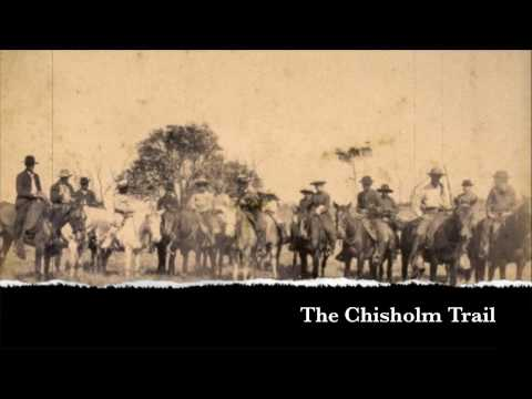 Cowboy Songs - Chisolm Trail
