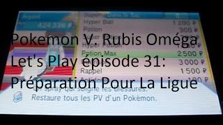 Pokemon v. Rubis Oméga | Let's Play épisode 31: Préparation Pour La Ligue Avec Romain