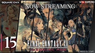 Final Fantasy XII: The Zodiac Age - PC | LIVE STREAM 15 | Gilgamesh Battle 2 | Hell Wyrm