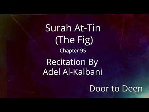 Surah At-Tin (The Fig) Adel Al-Kalbani  Quran Recitation