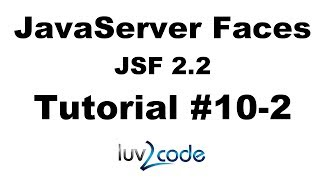 JSF Tutorial #10-2 - Java Server Faces Tutorial (JSF 2.2) - JSF Hello World - Part 2