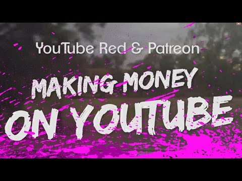 YouTube Red, AdBlock & Patreon - Making Money on YouTube