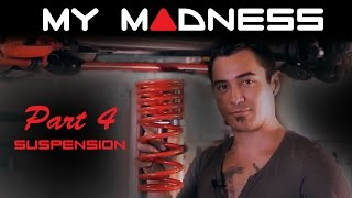 My MADNESS - Eric - Part 4 (Suspension)
