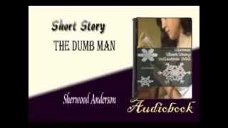 The Dumb Man Sherwood Anderson audiobook Short Story