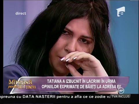 Tatiana A Izbucnit în Lacrimi în Urma Opiniilor Exprimate De Băieţi La Adresa Ei!
