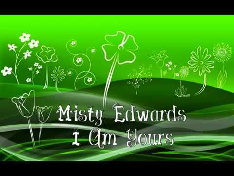 Misty Edwards - I Am Yours