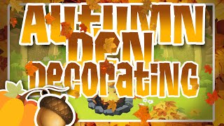 • Autumn Den Decorating! - Animal Jam •