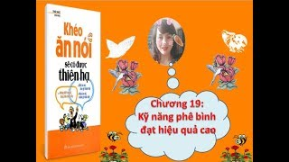 Khéo ăn nói sẽ có được thiên hạ chương 19 - Kỹ năng phê bình đạt hiệu quả cao - Phương Nguyễn