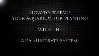 How to setup the ADA Aquarium Substrate System