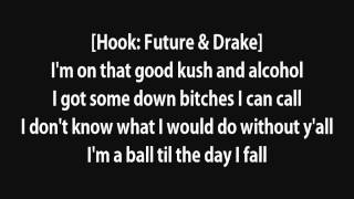 Lil Wayne - Good Kush and Alcohol Ft Drake,Future Lyrics [HQ]