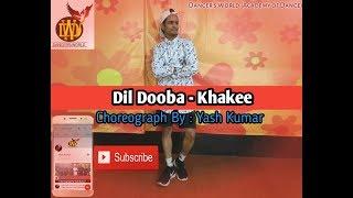 Dil Dooba    Dance Choreography   Yash Kumar