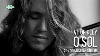 Baixar Vitor Kley - O Sol (Piano e Voz Ao Vivo no Midas Studios)