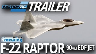 Freewing 90mm F-22 Raptor EDF Jet - Trailer and Raw Flights - Motion RC