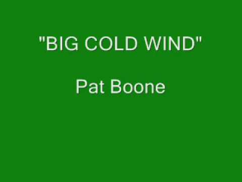 Pat Boone - Big Cold Wind
