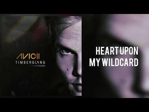 Avicii - Heart Upon My WildCard 《Mashup》