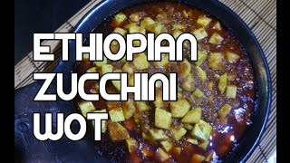ዙኪኒ ወጥ  Zucchini Wot Recipe - Courgette Vegan Spicy wat wet - Amharic