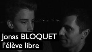 Jonas Bloquet en élève libre