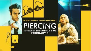 PIERCING Official Trailer | In Theaters, On Demand And Digital February 1