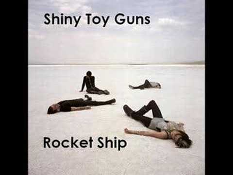 Shiny Toy Guns - Rocketship