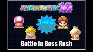 Battle Break 5: Mario Party 10 Battle To Boss Rush- Toadette Team Part 2- 1-vs-3/ 2-vs-2 Minigames
