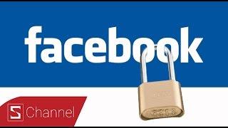 Schannel - Mẹo vặt giúp Facebook bảo mật tốt hơn & không bị hack