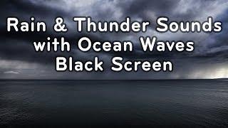 Rain & Thunder Sounds Black Screen with Ocean Waves   White Noise for Sleeping 10 Hours