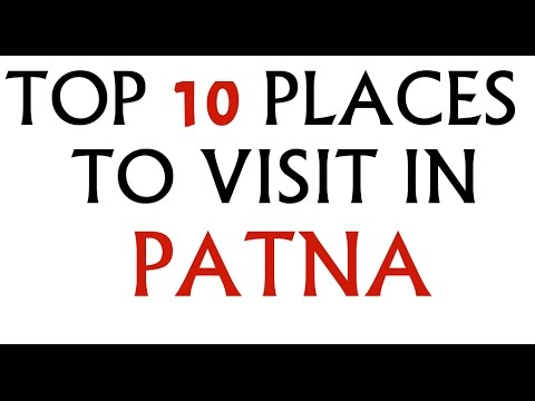 TOP 10 PLACES TO VISIT IN PATNA