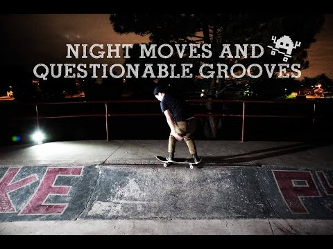Skate Invaders// Night Moves and Questionable grooves