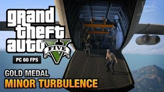 GTA 5 PC - Mission #47 - Minor Turbulence [Gold Medal Guide - 1080p 60fps]