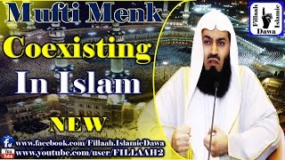 Coexisting in Islam ~ Mufti Ismail Menk - NEW March 2015