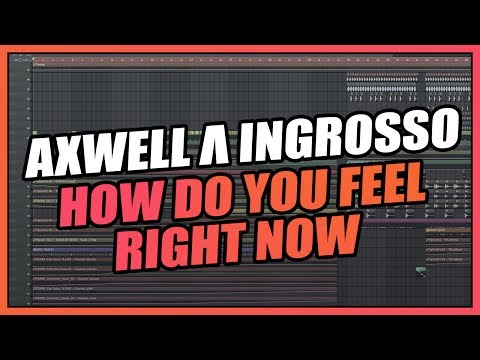 Axwell Λ Ingrosso - How Do You Feel Right Now (FL Studio Remake) + FREE FLP