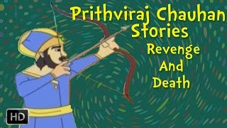 Short stories: Prithviraj Chauhan - Revenge and Death - Stories for Children