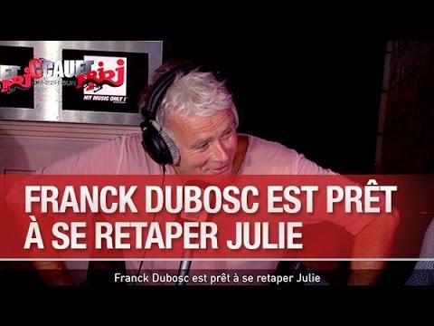 Franck Dubosc est prêt à se retaper Julie - C'Cauet sur...