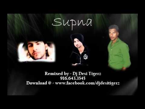 Supna Remix - Dj Desi Tigerz (Diljit Dosanjh) 2011 Urban Pendu...