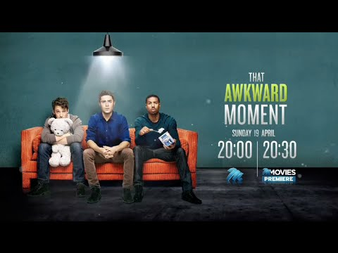 That Awkward Moment - 19 April 2015 on M-Net Movies Premiere (103)