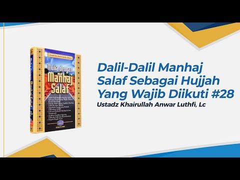 Dalil - Dalil Manhaj Salaf Sebagai Hujjah Yang Wajib Diikuti - Ustadz Khairullah Anwar Luthfi, Lc
