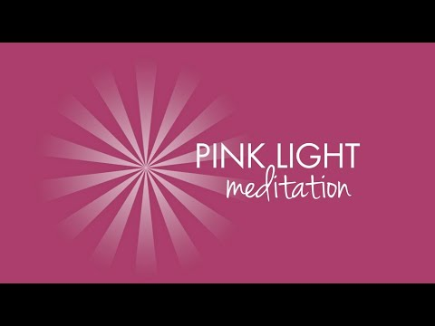 Pink Light Technique: Meditation for Healing Relationships  - Guided by Sandy C  Newbigging