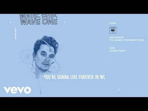 download lagu John Mayer - You`re Gonna Live Forever In Me gratis