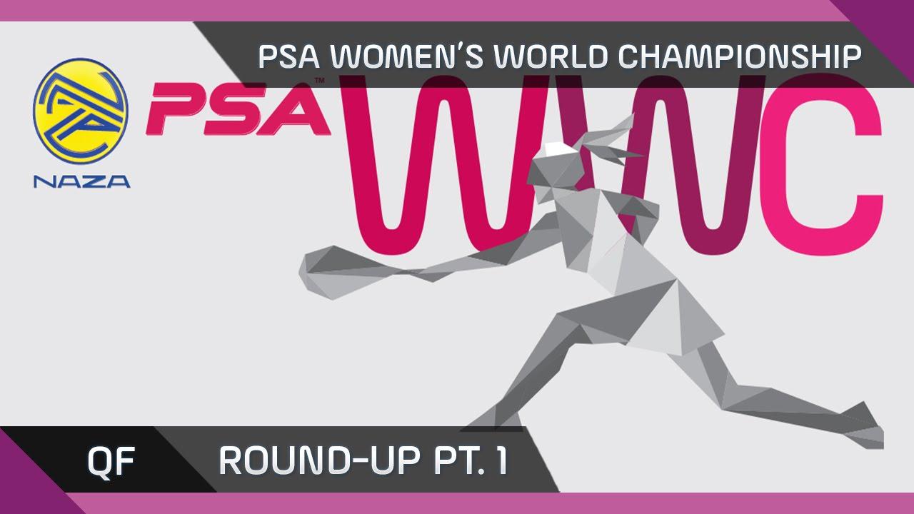 NAZA PSA WOMEN'S WORLD CHAMPIONSHIP - Quarter Final Roundup pt1