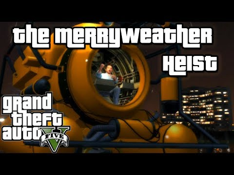 Grand Theft Auto V: Minisub & The Merryweather Heist (Freighter Approach)