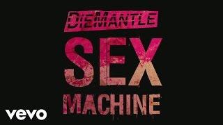 DieMantle - Sex Machine (Audio)