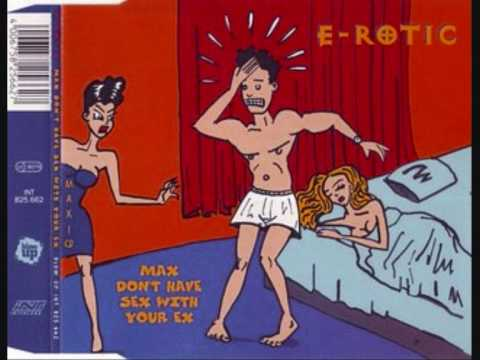 E-rotic - Max Don't Have Sex With Your Ex (extended) video