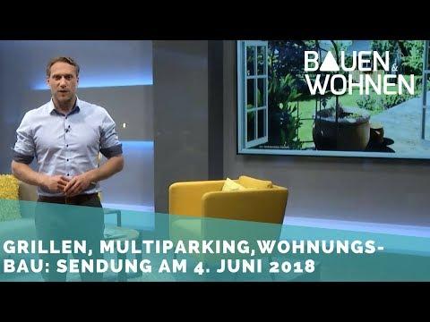 Wohnungsbau, Balkonpflanzen, Grillen: Sendung vom 4.6.2018